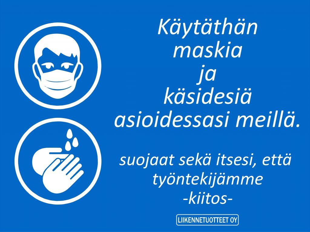 Käytäthän maskia ja käsidesiä